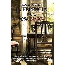 La herencia de la rosa blanca (Spanish Edition)