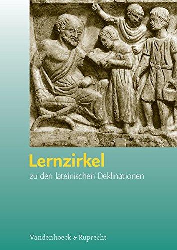 Lernzirkel. Zu den lateinischen Deklinationen. Mit Kopirvorlagen. (Lernmaterialien) (Berichte Und Studien)