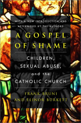 A Gospel Of Shame Children Sexual Abuse And The Catholic Church