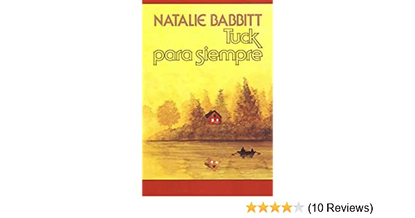 Tuck para siempre (Mirasol/ Libros Juveniles) (Spanish Edition) - Kindle edition by Natalie Babbitt, Narcis Fradera. Children Kindle eBooks @ Amazon.com.