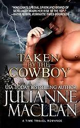 Taken by the Cowboy: A Time Travel Romance by MacLean, Julianne (2011) Paperback