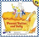 Peanut Butter and Jelly, Nadine Bernard Westcott, 0525443177