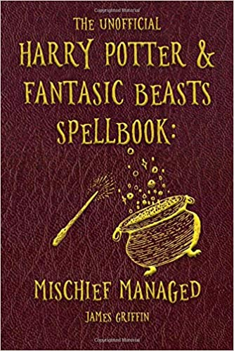 the unofficial harry potter fantasic beasts spellbook mischief managed