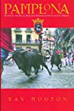 img - for Pamplona: Running the Bulls, Bars, and Barrios in Fiesta de San Fermin by Ray Mouton (2002-08-31) book / textbook / text book