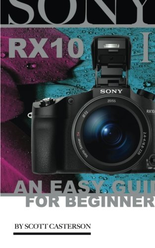 Price comparison product image Sony RX10 III: An Easy Guide for Beginners