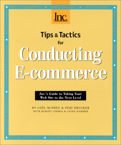 Download Tips and Tactics for Conducting E-commerce: Inc.'s Guide to Taking Your Web Site to the Next Level pdf epub