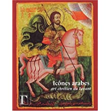 Icônes arabes, art chrétien du Levant