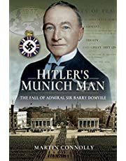 Hitler's Munich Man: The Fall of Sir Admiral Barry Domvile