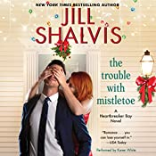 The Trouble with Mistletoe: A Heartbreaker Bay Novel | Jill Shalvis