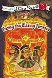 Facing the Blazing Furnace (I Can Read! / Adventure Bible)