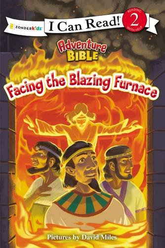 Facing the Blazing Furnace (I Can Read! / Adventure Bible)