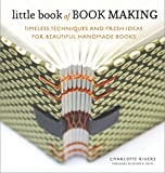 Little Book of Book Making: Timeless Techniques and