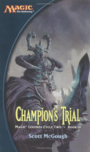 - Champion's Trial (Magic: The Gathering: Magic Legends Cycle Two: Book III)