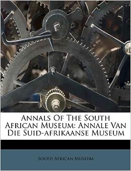 Book Annals Of The South African Museum: Annale Van Die Suid-afrikaanse Museum