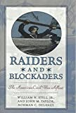 Raiders and Blockaders, William N. Still and John M. Taylor, 1574881647