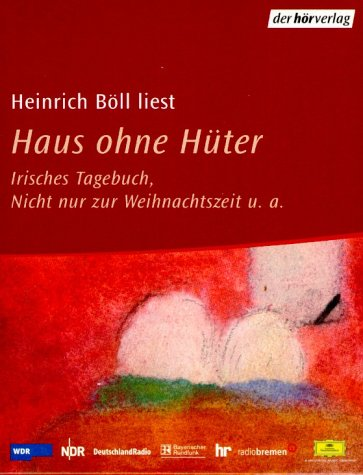 Haus ohne Hüter, 4 Cassetten Hörkassette – 2003 Heinrich Böll Haus ohne Hüter Dhv der Hörverlag 3899400682