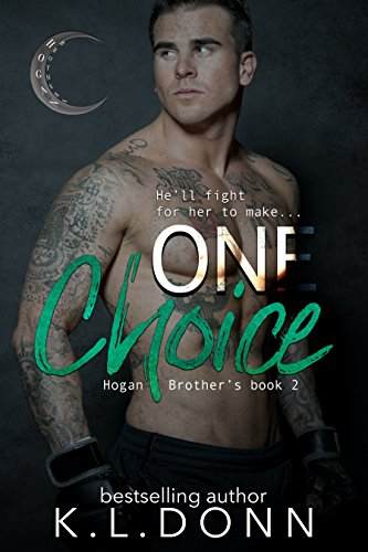 (One Choice (Hogan Brother's Book 2))