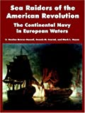 Sea Raiders of the American Revolution, Mark L. Hayes and Dennis M. Conrad, 1410218775