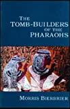 Front cover for the book The Tomb-Builders of the Pharaohs by Morris Bierbrier