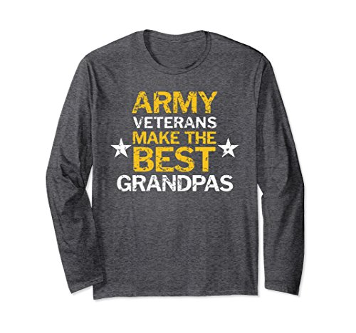 Unisex US Army Veterans Make the Best Grandpas Long Sleeve Shirt XL: Dark (Army Adult Long Sleeve T-shirt)