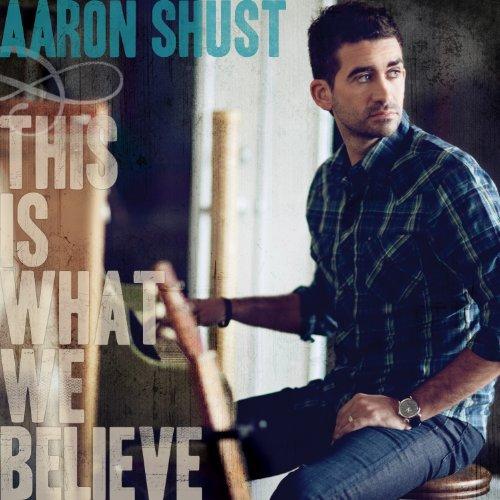 Aaron Shust - This Is What We Believe - Amazon.com Music