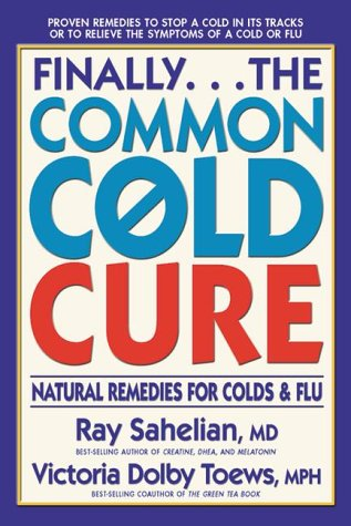 Finally...the Common Cold Cure: Natural Remedies for Colds and Flu (Best Natural Cure For Flu)
