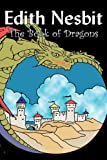 The Book of Dragons, E. Nesbit, 1606648594