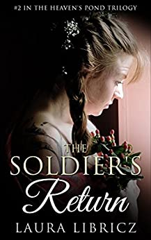 The Soldier's Return (The Heaven's Pond Trilogy Book 2) by [Libricz, Laura]