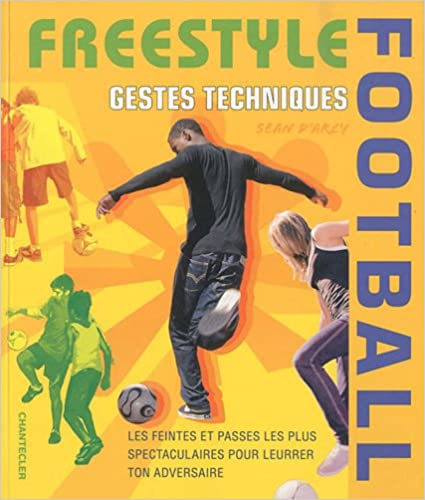 Freestyle football : Gestes techniques