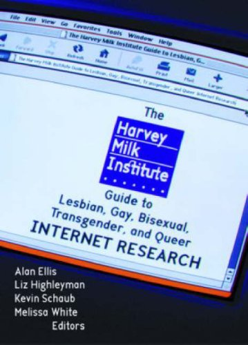 The Harvey Milk Institute Guide to Lesbian, Gay, Bisexual, Transgender, and Queer Internet Research (Haworth Gay & Lesbian Studies) pdf epub