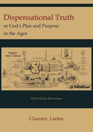 Dispensational Truth [with Full Size Illustrations], or Gods Plan and Purpose in the Ages [Larkin, Clarence] (Tapa Blanda)