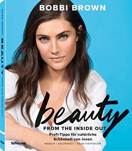 Beauty From The Inside Out Profi Tipps In Sachen Make Up Fitness Und Ernährung Für Natürliche Schönheit Von Innen  Mit Texten Auf Deutsch    19x23 Cm 224 Seiten