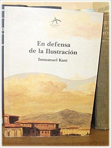 En defensa de la ilustracion: Amazon.es: Immanuel Kant: Libros