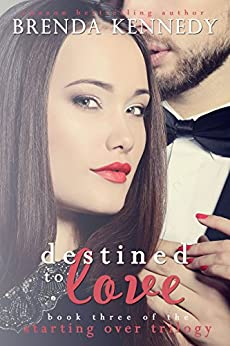 Destined to Love (Starting Over Trilogy Book 3) by [Kennedy, Brenda]