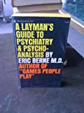 img - for A Layman's Guide to Psychiatry & Psycho-analysis book / textbook / text book