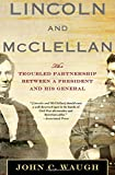 Lincoln and McClellan: The Troubled Partnership
