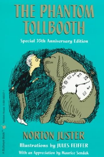 (THE PHANTOM TOLLBOOTH (ANNIVERSARY) BY Juster, Norton(Author))The Phantom Tollbooth (Anniversary)[Paperback]Random House (NY)(Publisher) (The Phantom Of The Tollbooth)