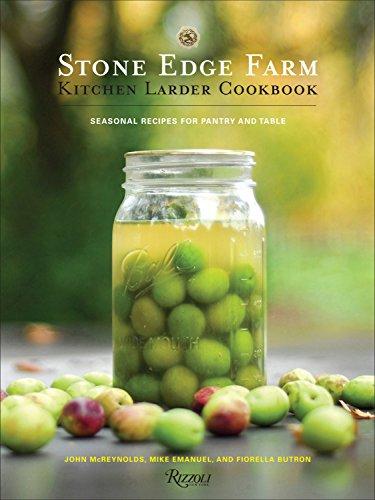 Stone Edge Farm Kitchen Larder Cookbook by John McReynolds