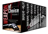 Weapon Of Choice (Crime & Mystery Box Set Vol.1): 8 Complete Novels & Novellas from your Favorite Crime & Mystery Authors