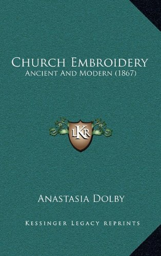 (Church Embroidery: Ancient And Modern)