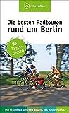 Die besten Radtouren rund um Berlin: 23 Tagestouren abseits des Autoverkehrs (via reise)