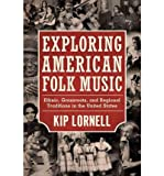 [(Exploring American Folk Music: Ethnic, Grassroots, and Regional Traditions in the United States)] [Author: Kip Lornell] published on (September, 2012)