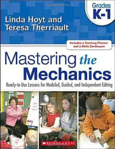 Mastering the Mechanics: Grades K-1: Ready-to-Use Lessons for Modeled, Guided, and Independent Editing