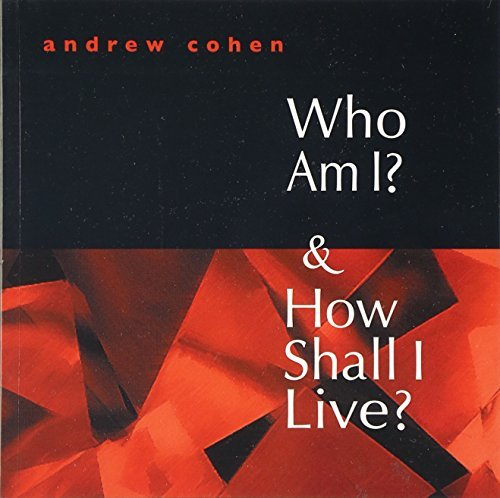 Who am I? and How Shall I Live? by Andrew Cohen (1998-01-01)