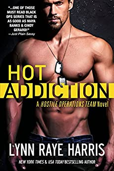 HOT Addiction (Hostile Operations Team - Book 10) by [Harris, Lynn Raye]