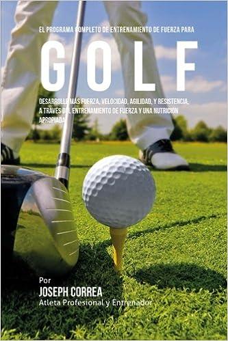 El Programa Completo de Entrenamiento de Fuerza para Golf ...