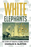 White Elephants, Charles N. Slayton, 1479785865