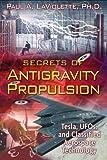 Secrets of Antigravity Propulsion: Tesla, UFOs, and