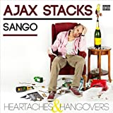 Heartaches & Hangovers by Ajax Stacks & Sango (2013-08-03)