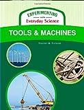 Tools and Machines, Stephen M. Tomecek, 1604131713